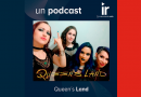 Un podcast IR – Queen´s Land
