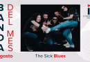 Banda de Agosto: The Sick Blues