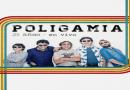 """Vuelve Poligamia para regalarnos """"25 años en vivo"""""""